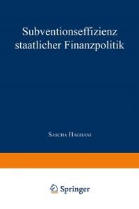 Cover Subventionseffizienz staatlicher Finanzpolitik