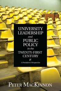Cover University Leadership and Public Policy in the Twenty-First Century
