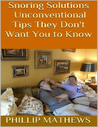 Cover Snoring Solutions: Unconventional Tips They Don't Want You to Know