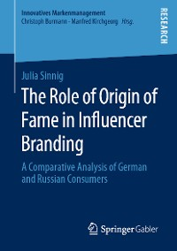 Cover The Role of Origin of Fame in Influencer Branding