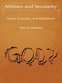 Cover Atheism and Secularity [2 volumes]