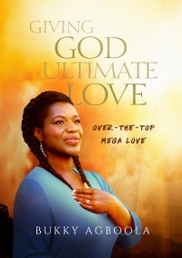 Cover Giving God Ultimate Love