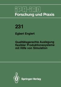 Cover Qualitatsgerechte Auslegung flexibler Produktionssysteme mit Hilfe von Simulation