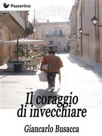 Cover Il coraggio di invecchiare
