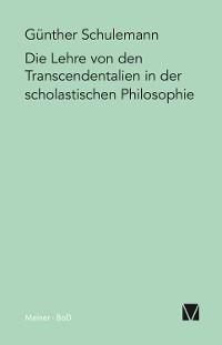Cover Die Lehre von den Transcendentalien in der scholastischen Philosophie