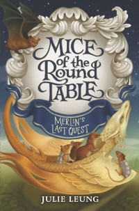 Cover Mice of the Round Table #3: Merlin's Last Quest