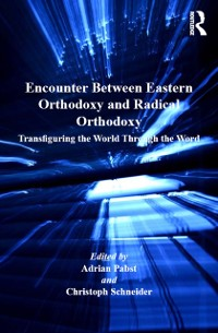 Cover Encounter Between Eastern Orthodoxy and Radical Orthodoxy