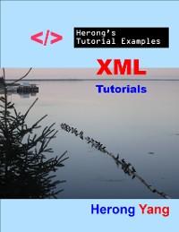Cover XML Tutorials - Herong's Tutorial Examples
