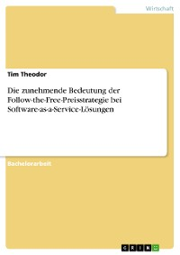 Cover Die zunehmende Bedeutung der Follow-the-Free-Preisstrategie bei Software-as-a-Service-Lösungen