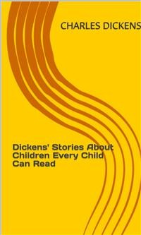 Cover Dickens' Stories About Children Every Child Can Read