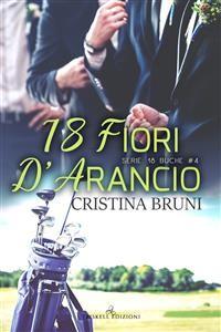 """Cover 18 fiori d'arancio: Serie """"18 buche #4"""""""
