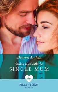 Cover Stolen Kiss With The Single Mum (Mills & Boon Medical)