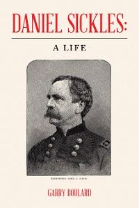 Cover Daniel Sickles: a Life
