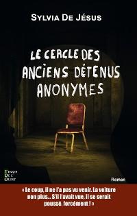 Cover Le cercle des anciens détenus anonymes