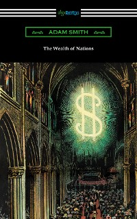 Cover The Wealth of Nations (with Introductions by Ernest Belfort Bax and Edwin R. A. Seligman)