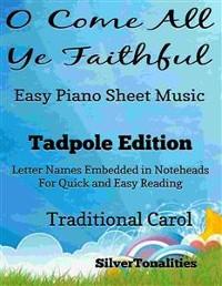 Cover O Come All Ye Faithful Adeste Fideles Easy Piano Sheet Music Tadpole Edition