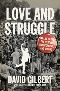 Cover Love And Struggle: My Life In Sds, The Weather Underground, And Beyond