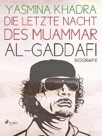 Cover Die letzte Nacht des Muammar al-Gaddafi