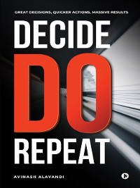 Cover Decide. Do. Repeat