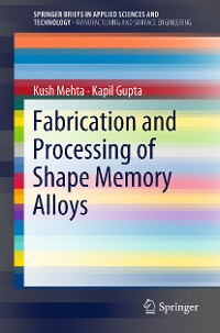 Cover Fabrication and Processing of Shape Memory Alloys