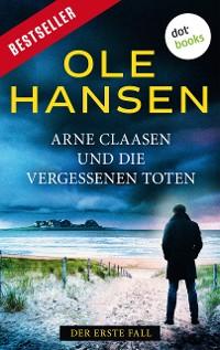 Cover Arne Claasen und die vergessenen Toten: Der erste Fall