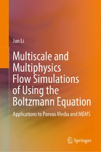 Cover Multiscale and Multiphysics Flow Simulations of Using the Boltzmann Equation