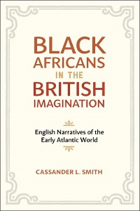 Cover Black Africans in the British Imagination
