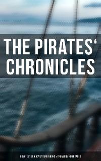 Cover The Pirates' Chronicles: Greatest Sea Adventure Books & Treasure Hunt Tales