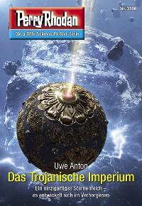 Cover Perry Rhodan 3106: Das Trojanische Imperium