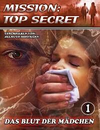 Cover MISSION:TOP SECRET - Das Blut der Mädchen