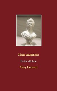 Cover Marie-Antoinette Reine déchue