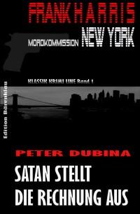 Cover Satan stellt die Rechnung aus (Frank Harris, Mordkommission New York 1)