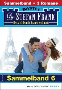 Cover Dr. Stefan Frank Sammelband 6 - Arztroman