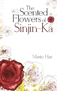 Cover The Scented Flowers of Sinjin-Ka