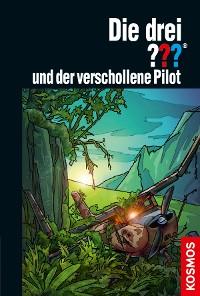 Cover Die drei ??? und der verschollene Pilot (drei Fragezeichen)