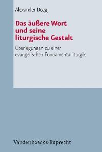 Cover Das äußere Wort und seine liturgische Gestalt
