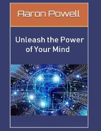 Cover Unleash the Power of Your Mind