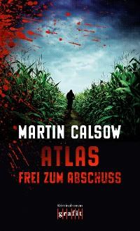 Cover Atlas – Frei zum Abschuss