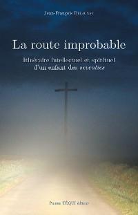 Cover La route improbable
