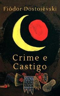 Cover Fiódor Dostoiévski: Crime e Castigo
