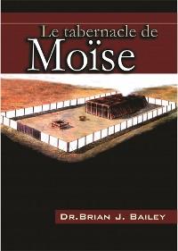 Cover Le Tabernacle de Moise
