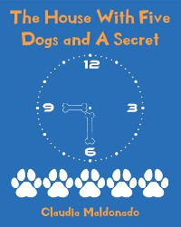 Cover The House With Five Dogs and A Secret