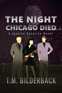 Cover The Night Chicago Died - A Justice Security Novel
