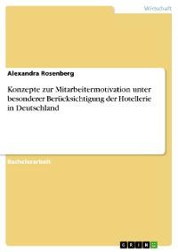Cover Konzepte zur Mitarbeitermotivation unter besonderer Berücksichtigung der Hotellerie in Deutschland