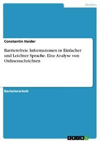 Cover Barrierefreie Informationen in Einfacher und Leichter Sprache. Eine Analyse von Onlinenachrichten