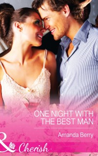Cover One Night with the Best Man (Mills & Boon Cherish)