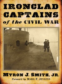 Cover Ironclad Captains of the Civil War