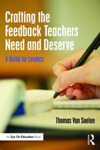 Cover Crafting the Feedback Teachers Need and Deserve