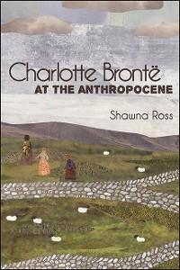 Cover Charlotte Brontë at the Anthropocene