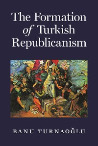 Cover The Formation of Turkish Republicanism